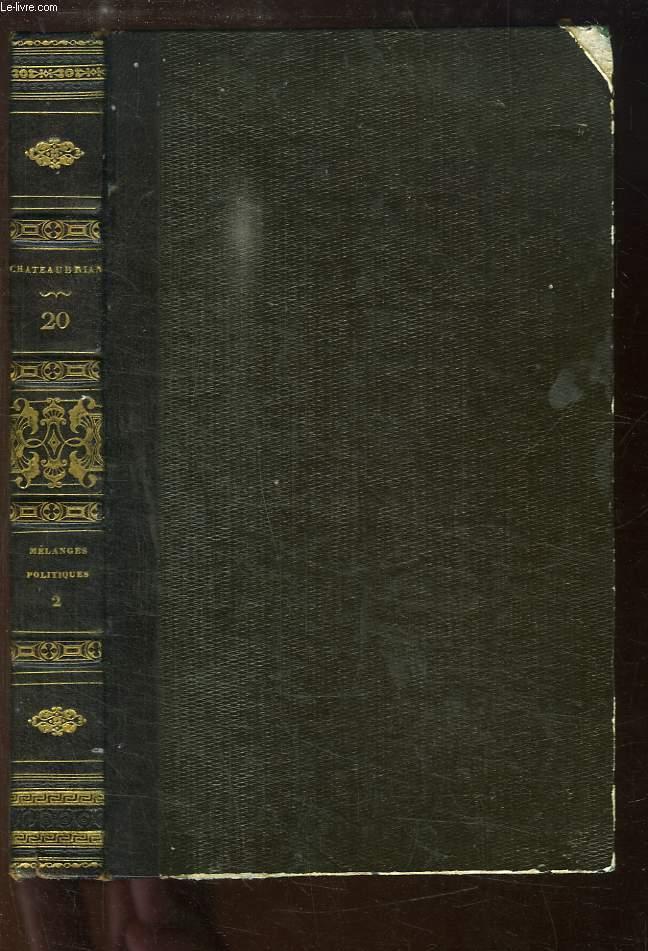 Oeuvres complètes de Chateaubriand, TOME 20 : Mélanges politiques, Tome 2