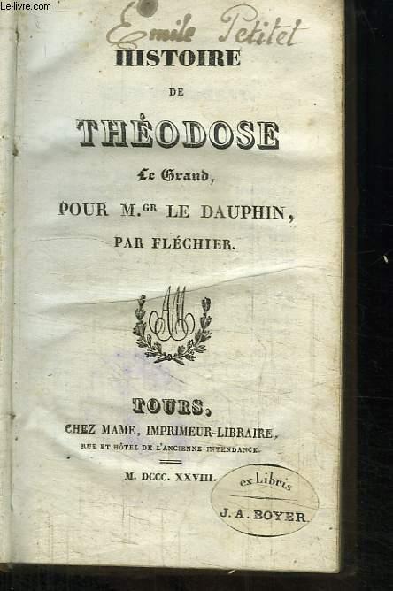 Histoire de Théodose le Grand, pour Mgr le Dauphin.