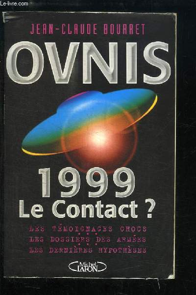 Ovnis, 1999 Le Contact ?