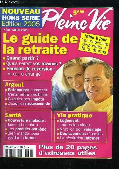 Guide pratique de la Retraite. Pleine Vie, Nouveau Hors-Série, Edition 2005 - N°5H