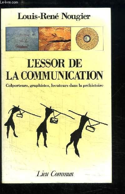 L'essor de la communication. Colporteurs, graphistes, locuteurs dans la préhistoire.