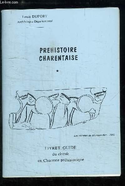 Préhistoire Charentaise. Livret-Guide du circuit Charente préhistorique