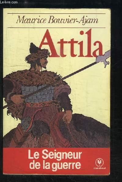 Attila. Le Seigneur de la guerre.