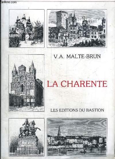 Le Département de la Charente. Histoire, géographie, statistique, administration.