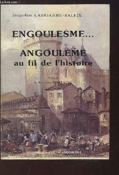 Engoulesme... Angoulème, au fil de l'histoire
