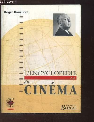 L'Encyclopédie du Cinéma. TOME 1 : De A à I