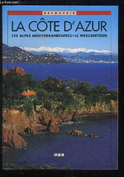 La Côte d'Azur. Les Alpes Méditerranéennes - Le Mercantour.