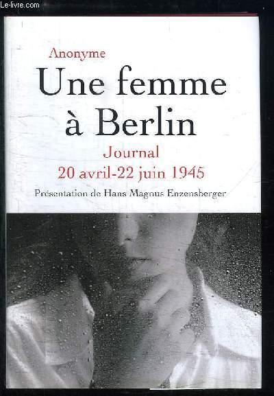 Une femme à Berlin. Journal 20 avril - 22 juin 1945