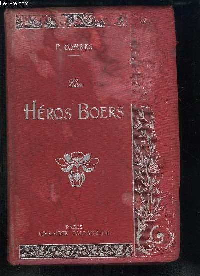 Les Héros Boers. Cent ans de Lutte.