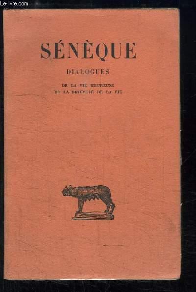 Dialogues. TOME 2nd : De la Vie Heureuse - De la Brièveté de la Vie.