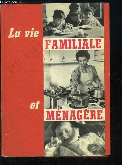 La vie familiale et ménagère. Sciences appliquées et travaux pratiques.
