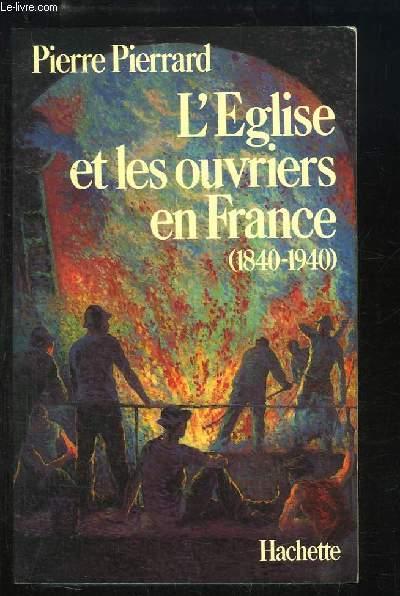 L'Eglise et les ouvriers de France (1840 - 1940