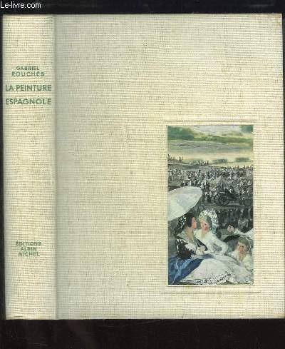 La peinture espagnole des origines au XXe siècle.