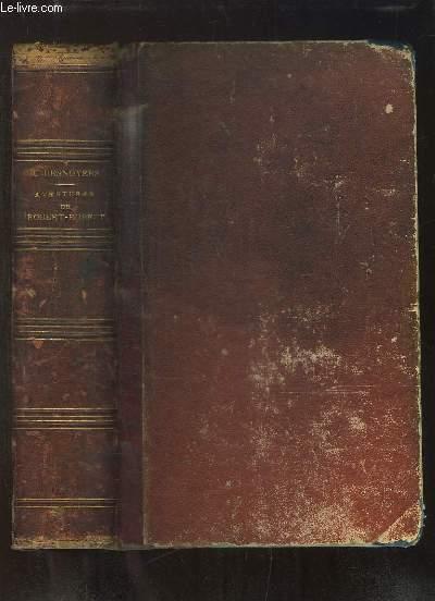 Aventures de Robert-Robert, et de son fidèle compagnon Toussaint Lavenette.