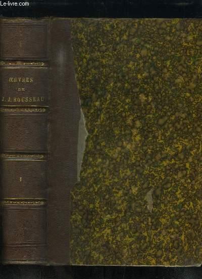 Oeuvres complètes de J.J. Rousseau avec des notes historiques. TOME 1er : Les Confessions - Discours - Politique.