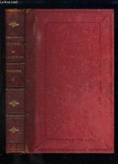 Oeuvres complètes de François Coppée. Théâtre, Tome 2