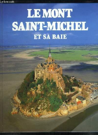 Le Mont Saint-Michel et sa Baie.