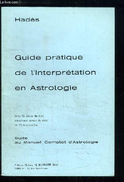 Guide pratique de l'Interprétation en Astrologie.
