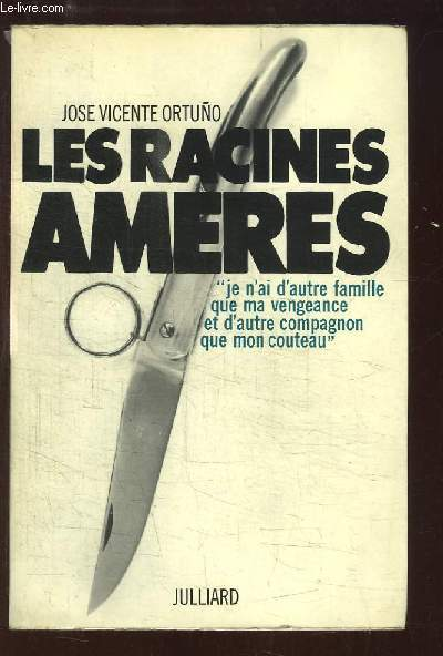 Mémoires de ma Haine. TOME 1 : Les racines amères.
