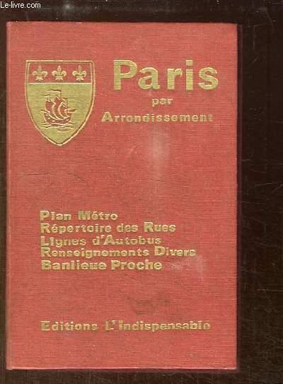 Guide Général de Paris, par Arrondissement. Répertoires des Rues avec indication de la plus proche station de Métro.