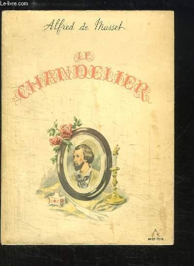 Le Chandelier. Comédie en 3 actes. Suivi de quelques Poésies et des Nuits.