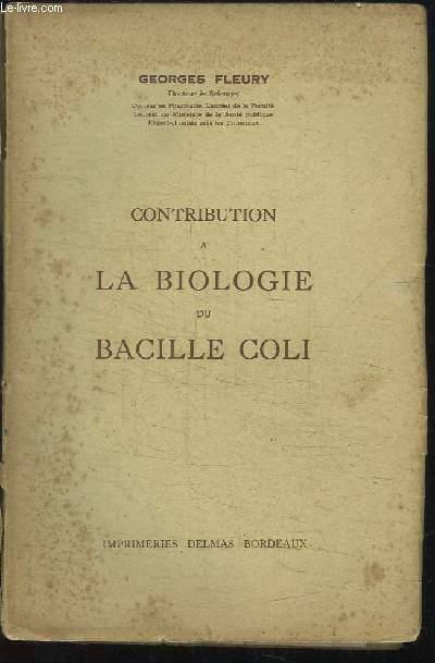 Contribution à la Biologie du Bacille Coli