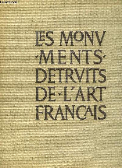 Les monuments détruits de l'Art Français, TOME 2 : XIXe et XXe siècles