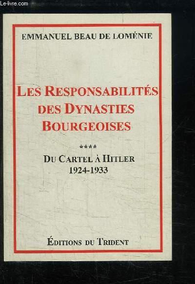 Les responsabilités des dynasties bourgeoises, TOME 4 : Du Cartel à Hitler, 1924 - 1933