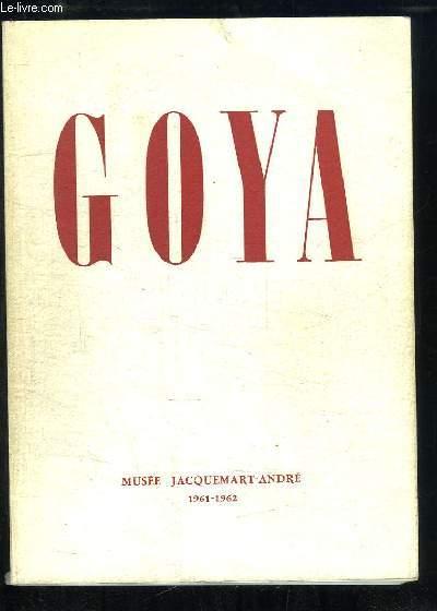 Goya. Musée Jacquemart-André, 1961 - 1962