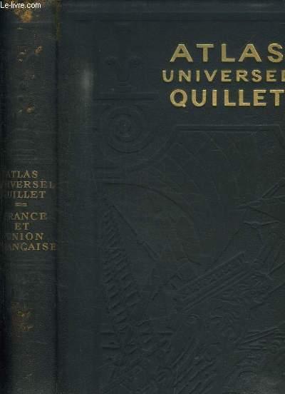 Atlas Universel Quillet, physique - économique - politique. France et Union Française.
