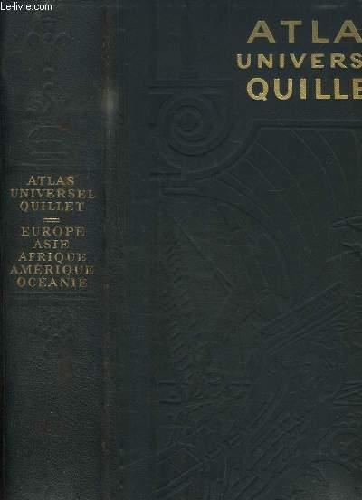 Atlas Universel Quillet, physique - économique - politique. L'Europe, l'Asie, l'Afrique, l'Amérique, l'Océanie