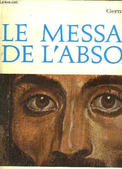 Le Message de l'Absolu. De l'Aube au Crépuscule des Images.