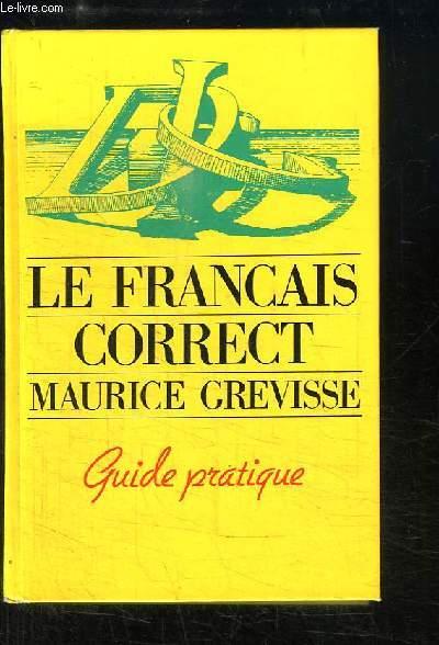 Le français correct. Guide pratique.