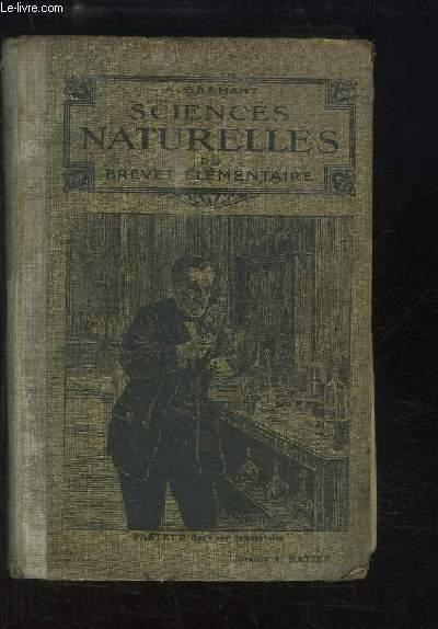 Les Sciences Naturelles du Brevet élémentaire. Notions de zoologie, de botanique, de minéralogie, de géologie, d'agriculture, d'horticulture et d'hygiène.