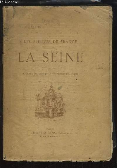 La Seine. Les Fleuves de France.