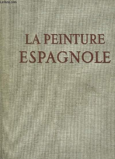La Peinture Espagnole. TOME 2 : De Velasquez à Picasso.