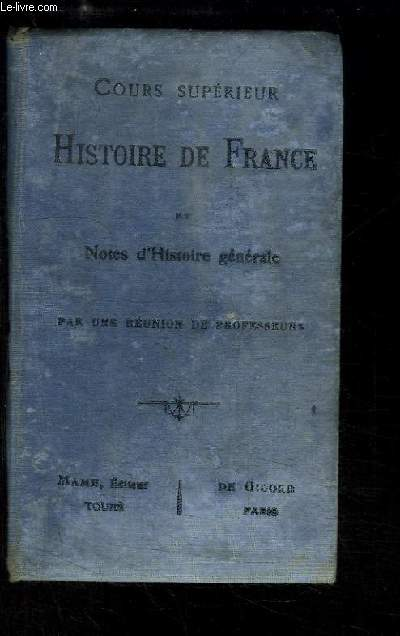Histoire de France, avec notes d'histoire générale. Cours Supérieur.