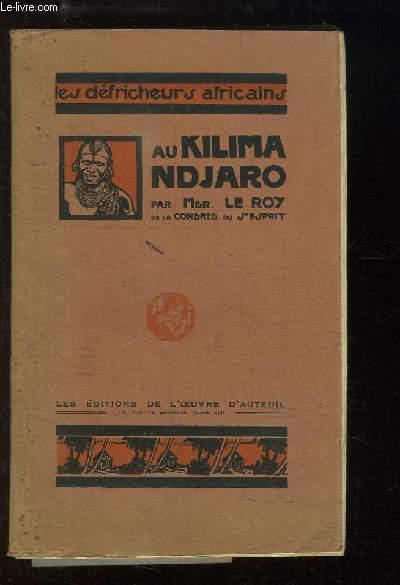 Au Kilima-Ndjaro. Histoire de la Fondation d'une Mission Catholique en Afrique Orientale.