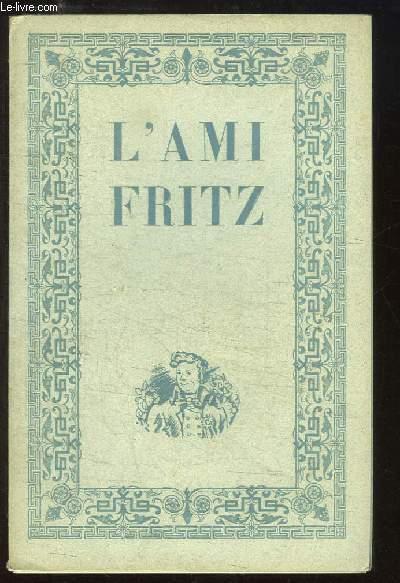 L'Ami Fritz. Suivi de
