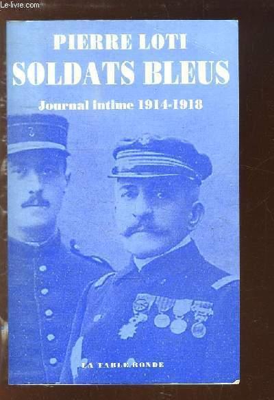 Soldats Bleus. Journal Intime 1914 - 1918