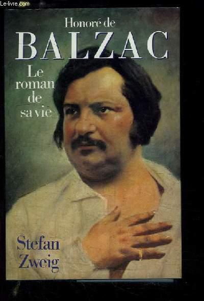 Honoré de Balzac. Le roman de sa vie