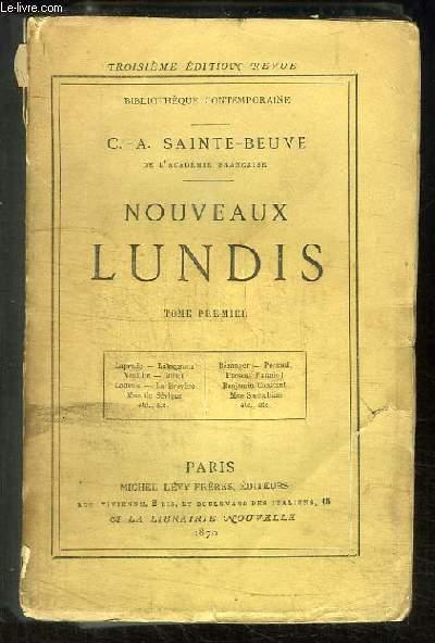 Nouveaux Lundis. TOME 1er : Laprade, Lamennais, Veuillot, Guizot, Louvois, La Bruyère, Mme de Sévigné, Béranger, Perrault, Prevost, Benjamin Constant, Mme Swetchine ...