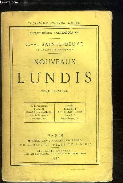 Nouveaux Lundis. TOME 2 : M. de Pontmartin, Charles II, Général Dagobert, M. Biot, Duc de Bourgogne, Montaigne, Halévy, Catherine II, Mme de Staël, Bossuet, Louis XIV, Renan ...