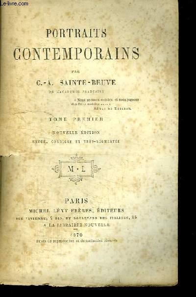 Portraits Contemporains. TOME 1er : Chateaubriand, Béranger, M. de Sénancour, La Mennais, Lamartine, Victor Hugo, George Sand.