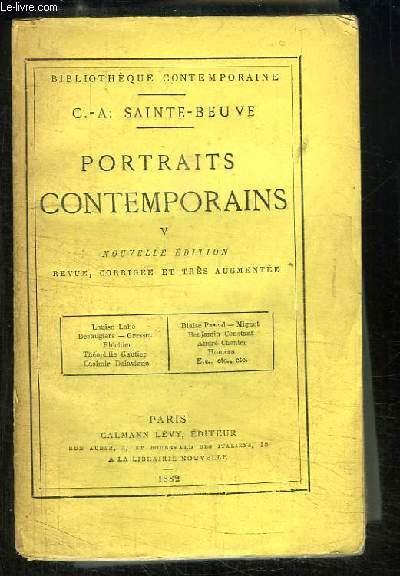 Portraits Contemporains. TOME 5 : Louise Labé, Désaugiers, Gresset, Fléchier, Th. Gautier, Delavigne, Mignet, Homère ...