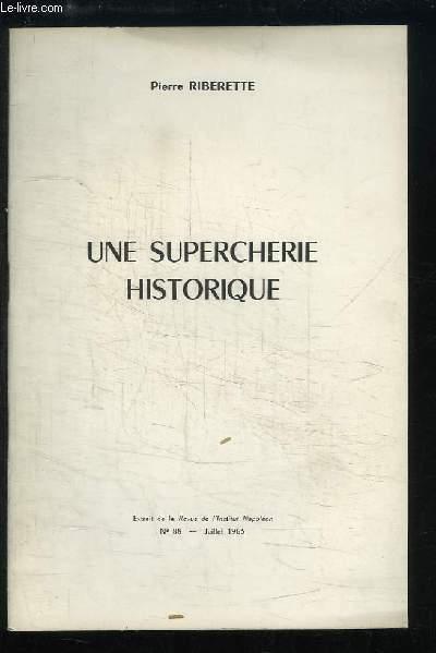 Une Supercherie Historique