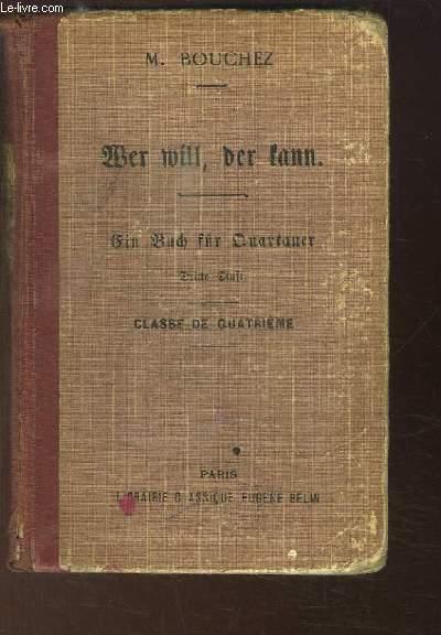 Der will, Der fann. Ein Buch für Quarttaner (Dritte Stufe). Classe de 4ème