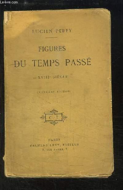 Figures du Temps Passé - XVIIIe siècle