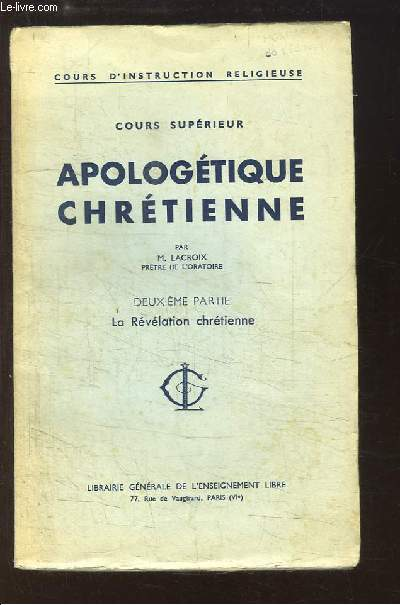 Cours Supérieur Apologétique Chrétienne, 2ème partie : La Révélation chrétienne.