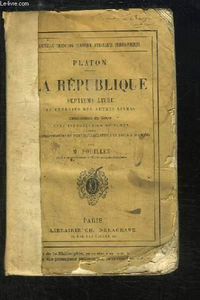 La République. 7ème Livre et extraits des autres livres.